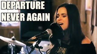 Original Song - Departure / Never Again (With Vocals) - RE-UPLOAD