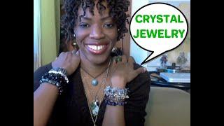 Crystal Jewelry: Why I WEAR & LOVE CRYSTAL / Gemstone Jewelry