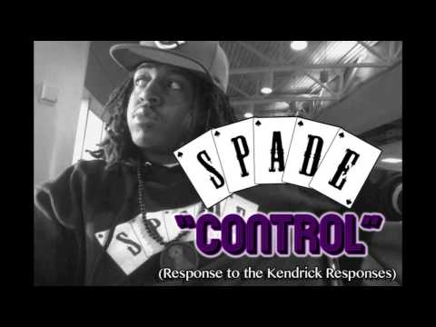 S.P.A.D.E. - Control (Response to the Kendrick Responses)