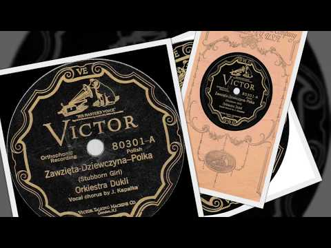 Polish 78rpm recordings, 1927. VICTOR 80301: Zawzięta dziewczyna {Stubborn girl –polka}