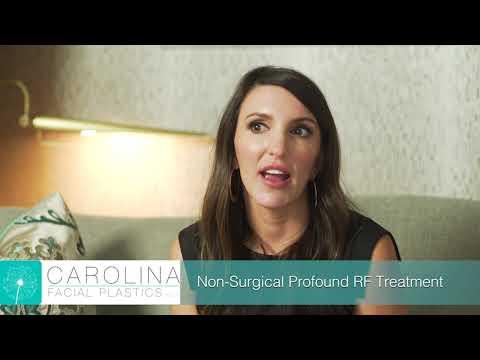 Tighten And Smooth Your Skin Non-Surgically With Profound RF At Carolina Facial Plastics