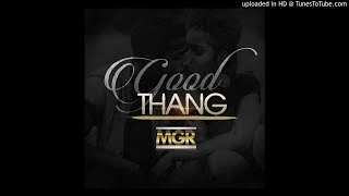 Good Thang By MGR The Groove Brothers