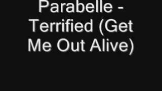 Parabelle - Terrified (Get Me Out Alive)