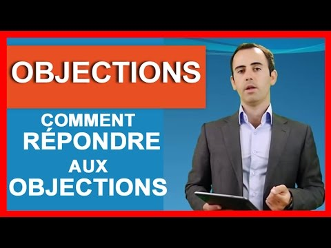 comment traiter les objections dans une vente