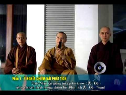 Phật Tích Ấn Độ 1: Ý Nghĩa Chiêm Bái Phật Tích (04/2009)