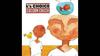 K's Choice - Cocoon Crash [Full Album]