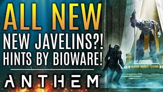 "Anthem - NEW INFO! New Javelins ""Hinted"" by Bioware! Their DLC Plans and Promises!"