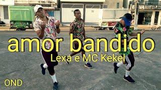 Lexa E MC Kekel   Amor Bandido |coreógrafia Ousados Na Dança Oficial