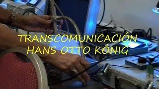 Experimento Transcomunicación con Hans Otto König -2005- Wesel.