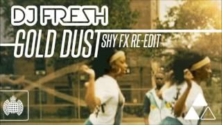 DJ Fresh - Gold Dust [Shy FX Re-Edit]