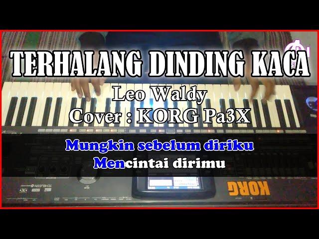 TERHALANG DINDING KACA - Leo Waldy - Karaoke Dangdut ( COVER) Korg Pa3X
