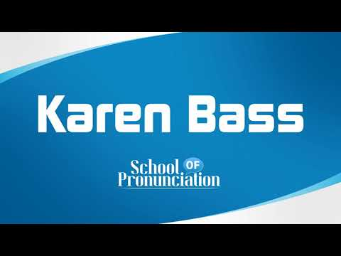 Learn How To Pronounce Karen Bass