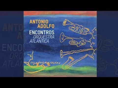 Antonio Adolfo e Orquestra Atlântica - Partido samba funk online metal music video by ANTONIO ADOLFO