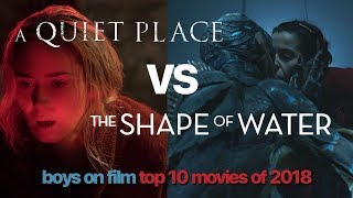 Top 10 Movies of 2018 | A Quiet Place vs The Shape Of Water