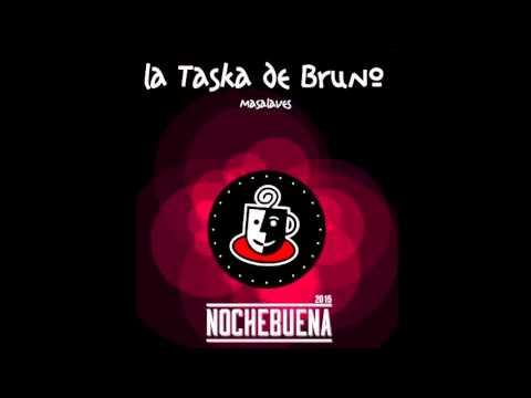 La Taska de Bruno (Masalaves) Nochebuena 2015  hd