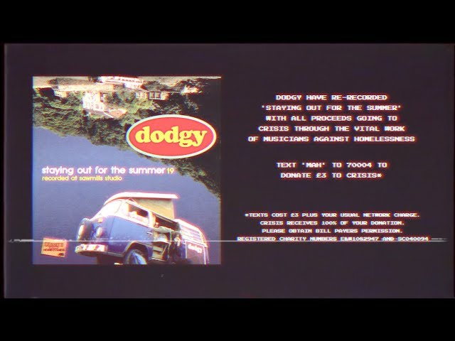 Staying Out For The Summer '19  - Dodgy