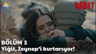 Nöbet 3. Bölüm   Yiğit, Zeynep'i Kurtarıyor!