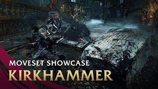 Kirkhammer Moveset Showcase - Champion's Ashes