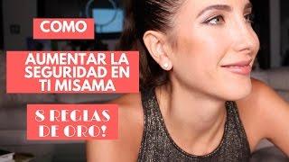 Consejos: Aumenta La Seguridad En Ti Mismo. 8 Reglas de Oro!!! | Peace and Vogue