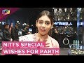 Niti Taylor Gives Her Special Wishes To Parth Sama
