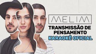 Transmissão De Pensamento (Karaokê Oficial) | Melim