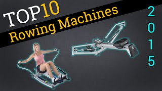 Top 10 Rowing Machines 2015   Best Rowing Machine Review