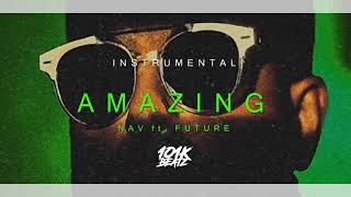 🔥 NAV   Amazing Ft. Future INSTRUMENTAL (101K Remake) BAD HABITS 🔥