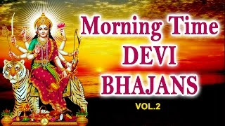 Morning Time Devi Bhajans Vol.2 By Narendra Chanchal, Hariharan, Anuradha Paudwal I Audio Juke Box - Download this Video in MP3, M4A, WEBM, MP4, 3GP