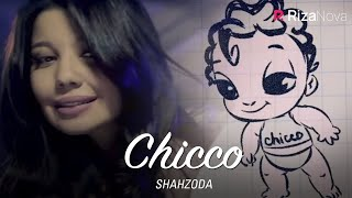 Shahzoda - Chicco | Шахзода - Чикко