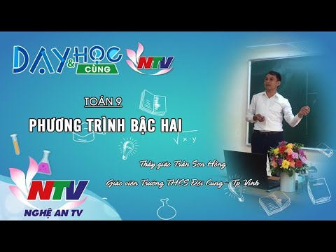 MÔN TOÁN 9: PHƯƠNG TRÌNH BẬC HAI | 17H NGÀY 17/04/2020 (NTV)
