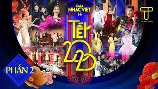Gala Nhạc Việt 14 - Ca nhạc hài Tết đặc sắc cùng Trấn Thành, Hồ Ngọc Hà, Lâm Vỹ Dạ, đông đảo nghệ sĩ