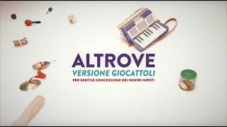 Altrove (giocattoli Dei Nipoti Version)   Eugenio In Via Di Gioia