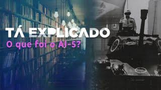 O que foi o AI-5 e qual o risco de voltar a ser implementado | Tá Explicado
