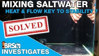 Do you really need heat and flow in your saltwater mixing station? - BRStv Investigates