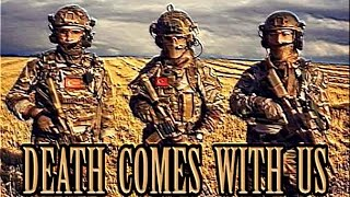 Death Comes With Us  Turkish Special Forces MAK  SAT  SAS  JOAK  JOH