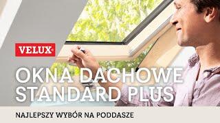 Dlaczego okna dachowe Standard Plus GLL to najlepszy wybór?
