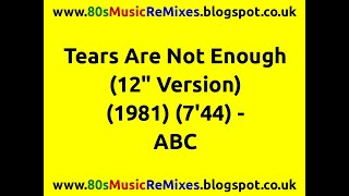 "Tears Are Not Enough (12"" Version) - ABC 