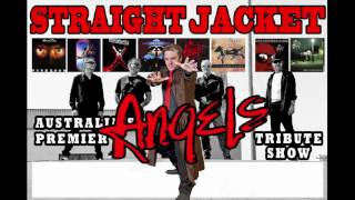 The Angels Tribute show. Straight jacket DEMO