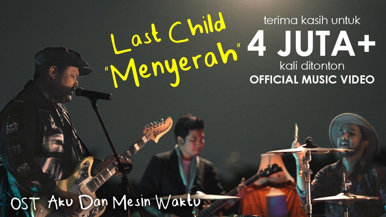 Lirik Lagu Menyerah (OST. Aku Dan Mesin Waktu)  - Last Child dan Maknanya