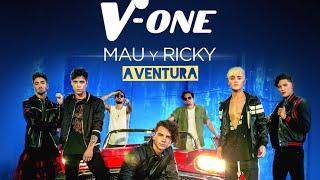 V ONE & Mau Y Ricky   Aventura › {PortuguêsEspañol}