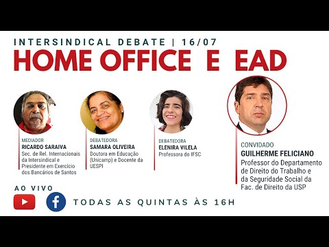 [INTERSINDICAL DEBATE] Guilherme Feliciano: Home Office e EAD