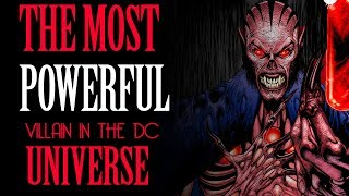 The MOST POWERFUL villain in the DC UNIVERSE