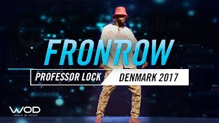 Professor Lock   FrontRow   World of Dance Denmark Qualifier 2017   #WODDK17