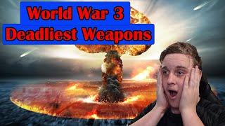 Reacting to Deadliest Weapons of World War 3