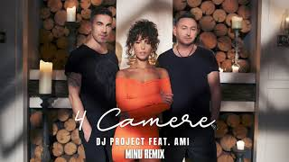 DJ Project Feat. AMI   4 Camere | Minu Remix