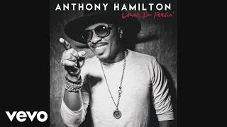 Anthony Hamilton - Never Letting Go (Audio)