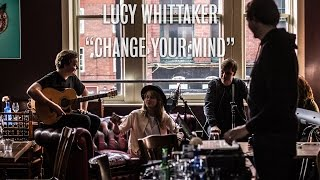 Lucy Whittaker   Change Your Mind   Ont Sofa Live At Black Swan Leeds