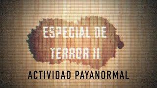 ·Actividad PayaNormal· Especial De Terror II/ Tity & Bombon