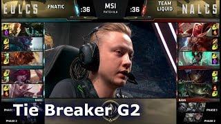 Fnatic vs Team Liquid | Tie Breaker LoL MSI 2018 Main Event Group Stage | FNC vs TL
