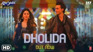 Dholida Video | LOVEYATRI | Aayush Sharma | Warina H